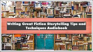 The Great Courses Writing Great Fiction Storytelling Tips And Techniques Part 02 Audiobook