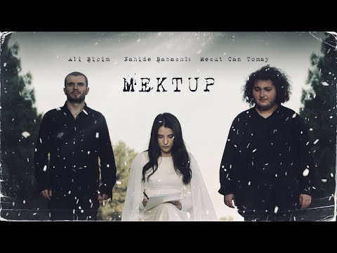 Mesut Can Tomay & Nahide Babashlı & Ali Biçim - MEKTUP