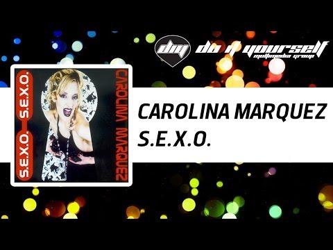 CAROLINA MARQUEZ - S.E.X.O. [Official]