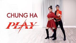 CHUNG HA (청하) - 'PLAY' Dance Cover | Ellen and Brian