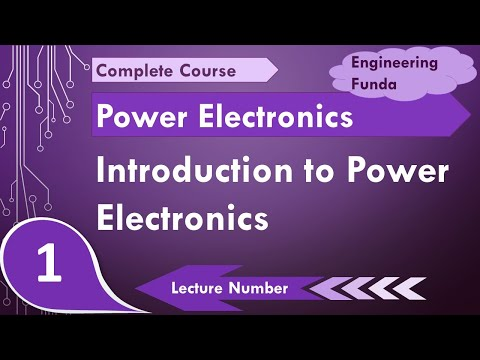 Introduction to Power Electronics lecture series by Engineering ...