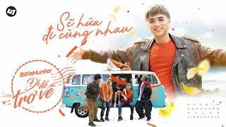 Sẽ Hứa Đi Cùng Nhau ( Đi Để Trở Về 3 ) - Soobin Hoàng Sơn, DALAB, Tiên Cookie   1 Hour