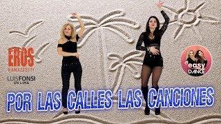 Eros Ramazzotti - Por Las Calles Las Canciones ft. Luis Fonsi - Baila 2019 - Easydance dance