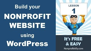 WordPress for Nonprofit Websites - Lesson One: Set up Hosting, Buy a Domain and Install WordPress