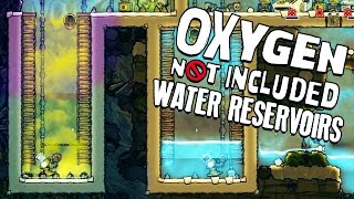 WATER RESERVOIRS! - Oxygen Not Included Gameplay - Oxygen Not Included Alpha Part 2
