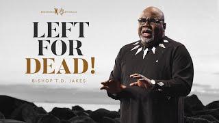 Left for Dead – Bishop T.D. Jakes