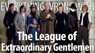 Everything Wrong With League of Extraordinary Gentlemen in 13 Minutes or Less