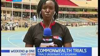Commonwealth trials are underway at Kasarani National Stadium