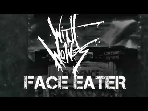 FACE EATER - With Wolves