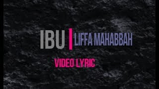 IBU - Liffa Mahabbah | VIDEO LYRIC