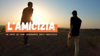 L'amicizia | 10 idee di san Josemaría