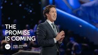 Joel Osteen - The Promise is Coming