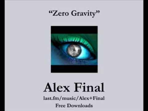 Alex Final - Zero Gravity