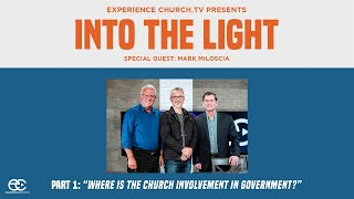 Into The Light: Where Is The Church Involvement In Government? Part 1