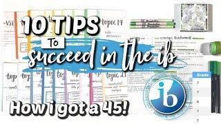 MY TOP 10 IB TIPS! *how I got a 45/45*