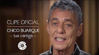 """Chico Buarque   """"Tua Cantiga"""" (Clipe Oficial)"""