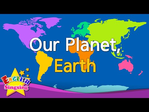 Our Planet, Earth - Continents & Oceans