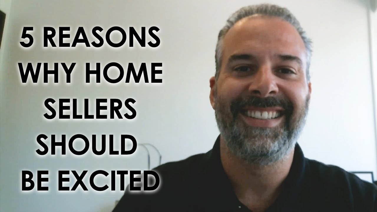 Why Should Home Sellers Be Excited About This Market?