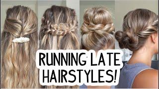 RUNNING LATE HAIRSTYLES! QUICK & EASY! SHORT, MEDIUM, & LONG HAIR