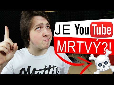 JE YOUTUBE MRTVÝ??!