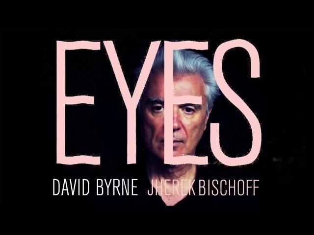 """Eyes"" by David Byrne and Jherek Bischoff"