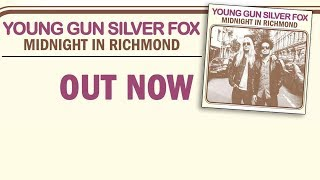 Young Gun Silver Fox - Midnight In Richmond video