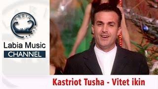 Kastriot Tusha - Vitet ikin