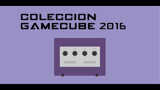 COLECCIÓN GAMECUBE 2016