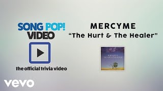 MercyMe - The Hurt & The Healer (Official Trivia Video)