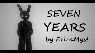 【MMD || FNAF】 Seven Years