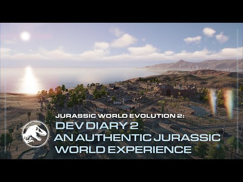 Jurassic World Evolution 2 : Jurassic World Evolution 2 | Development Diary 2 | An Authentic Jurassic World Experience
