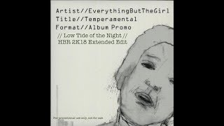 EBTG * Everything But The Girl * Low Tide Of The Night * HBR Extended Club Mix