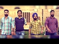 Ammy Virk || Parmish Verma ||  New Punjabi Songs 2017