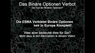 Binäre Optionen Verbot 2018 Ist das ESMA Verbot der Tod binärer Optionen Oder Gibts Alternativen?