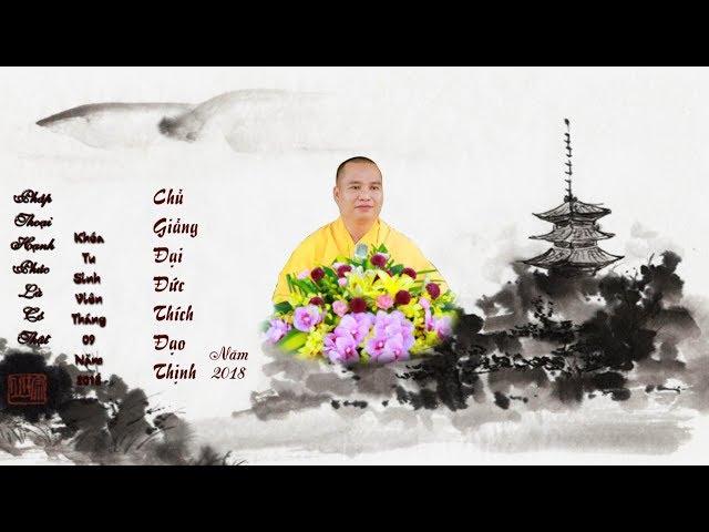 Pháp Thoại Hạnh Phúc Là Có Thật Khóa Tu Sinh Viên tháng 09 năm 2018 chùa Khai Nguyên