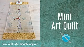 Beach Inspired Art Quilt,  Free Motion Appliqué, Sew With Me
