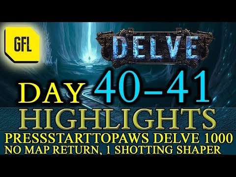Path of Exile 3.4: Delve DAY # 40-41 Highlights PRESSSTARTTOPAWS DELVE 1000 HC, INSTA SHAPER