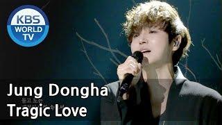 Jung Dongha - Tragic Love | 정동하 - 비련 [Immortal Songs 2 ENG/2018.05.19]