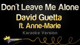 David Guetta Ft  Anne Marie   Don't Leave Me Alone (Karaoke Version)