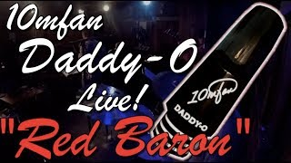 """The NEW 10mfan DADDY-O Alto Mouthpiece - """"Red Baron"""" Live in Philly!"""