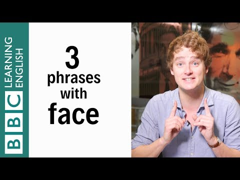 3 English phrases with 'face' - English In A Minute