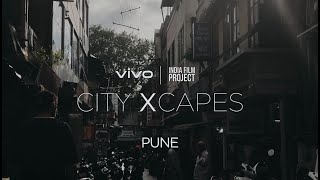 vivo x India Film Project | #vivocityXcapes : Pune | Vivo India