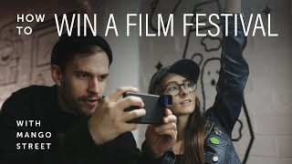 How To Win A Film Festival | Mango Street