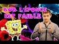 SLG : Bob l'Eponge est Faible