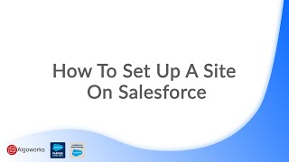 How To Set Up A Site On Salesforce | Salesforce Development Tutorial