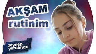 Akşam Rutinim 2018 , Zeynep Yorulmaz