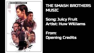 The Smash Brothers Music: 13 Juicy Fruit