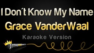 Grace VanderWaal - I Don't Know My Name (Karaoke Version)