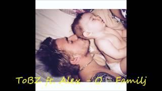 ToBz ft, Alex -O - Familjen