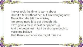Chris Cagle - Thank God She Left the Whiskey Lyrics